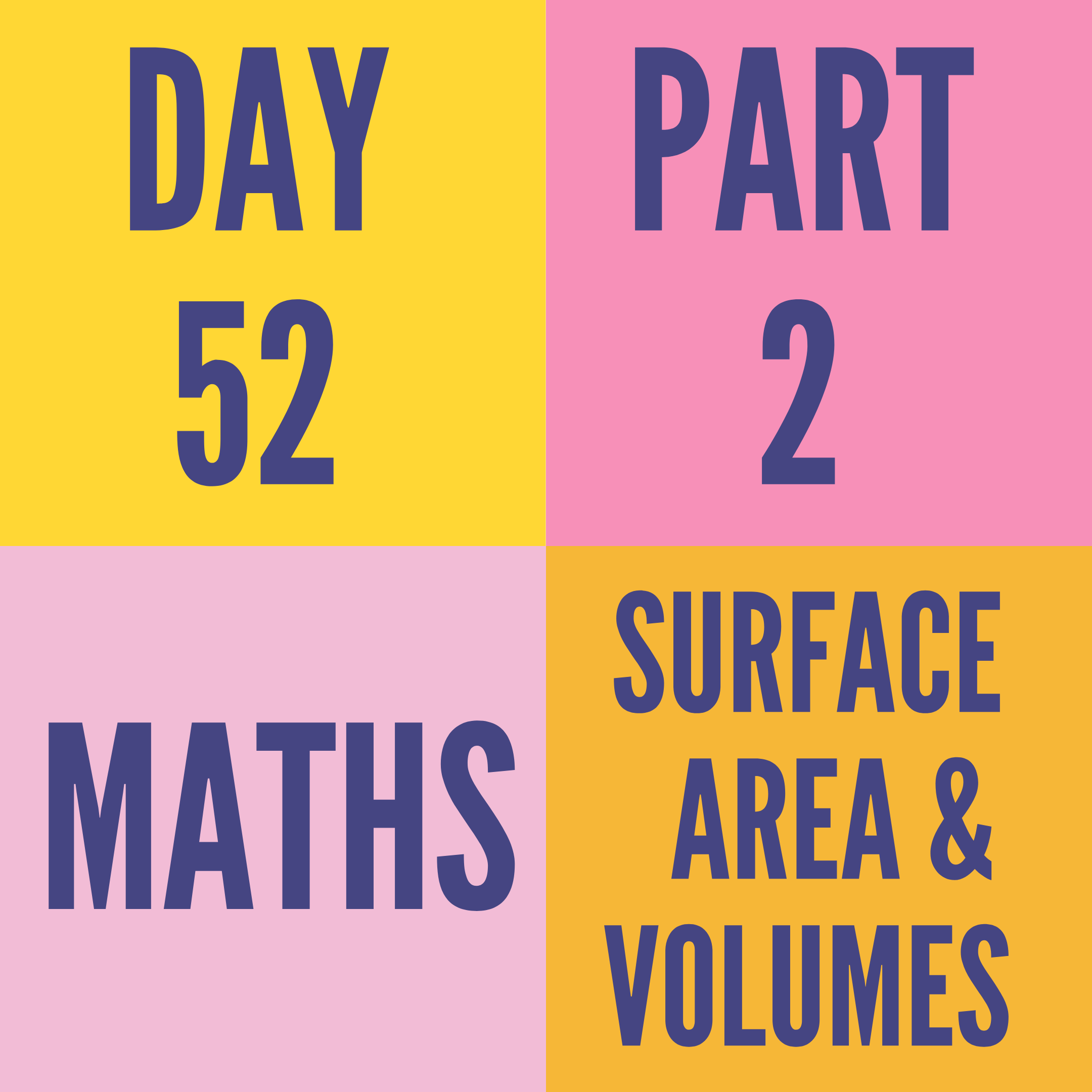 DAY-52 PART-2 SURFACE AREA & VOLUMES