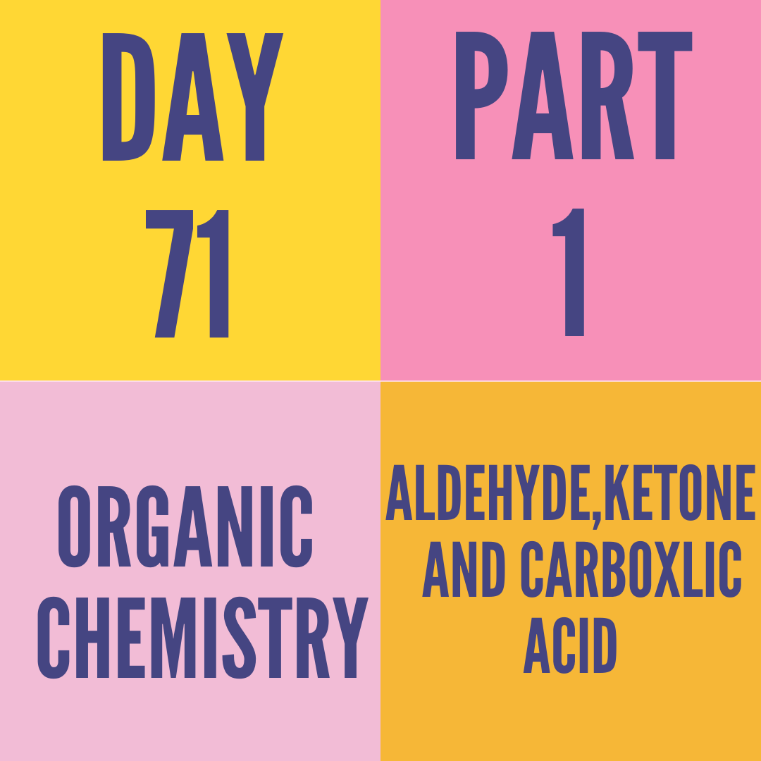 DAY-71 PART-1 ALDEHYDE,KETONE AND CARBOXLIC ACID