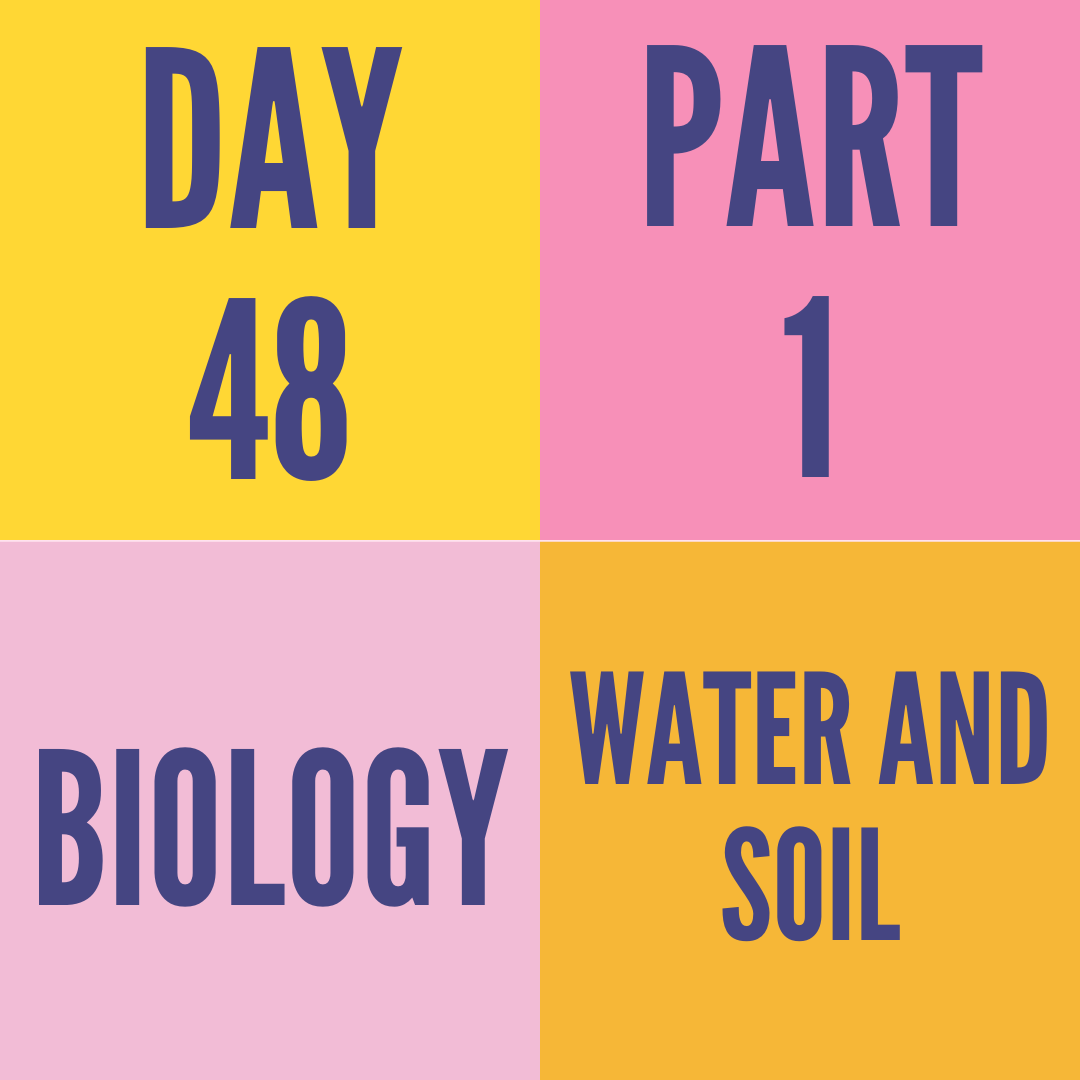 DAY-48 PART-1 WATER AND SOIL