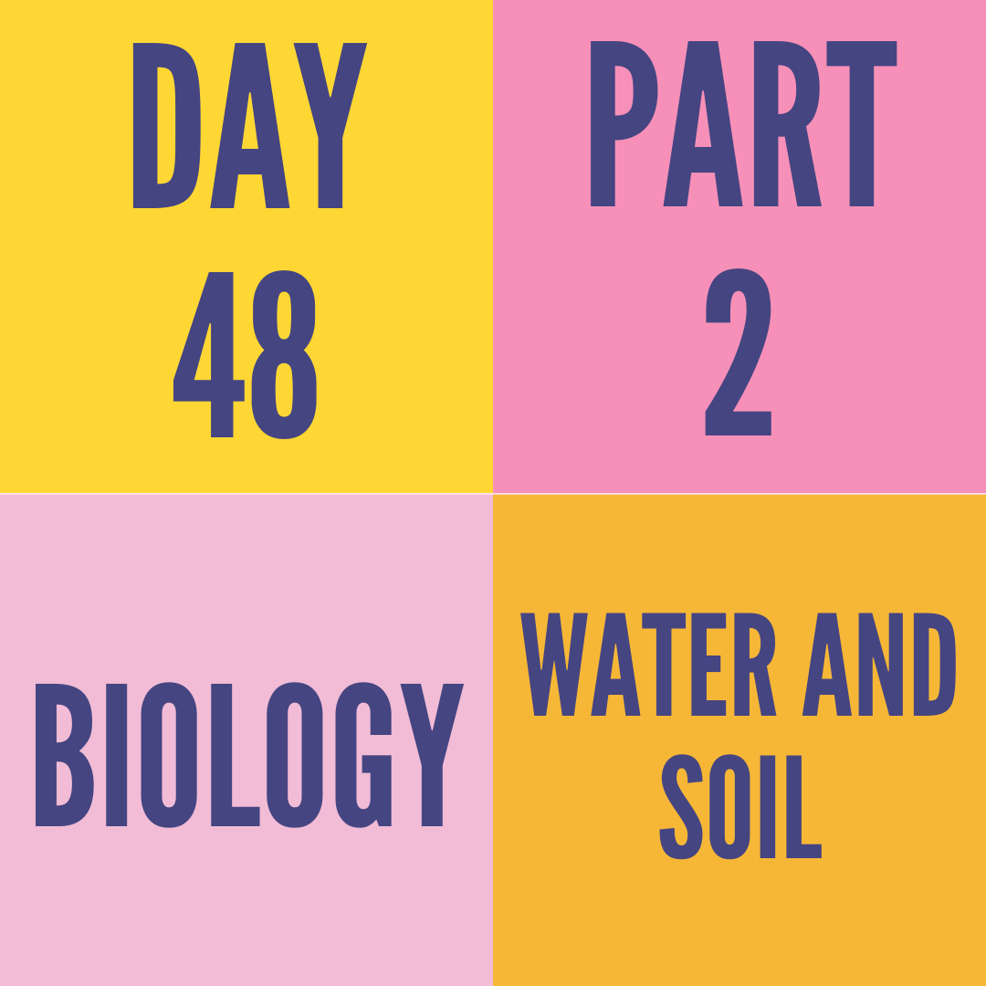 DAY-48 PART-2 WATER AND SOIL