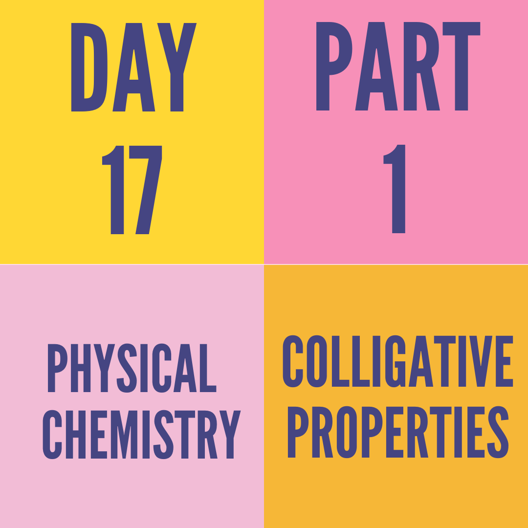 DAY-17 PART-1 COLLIGATIVE PROPERTIES