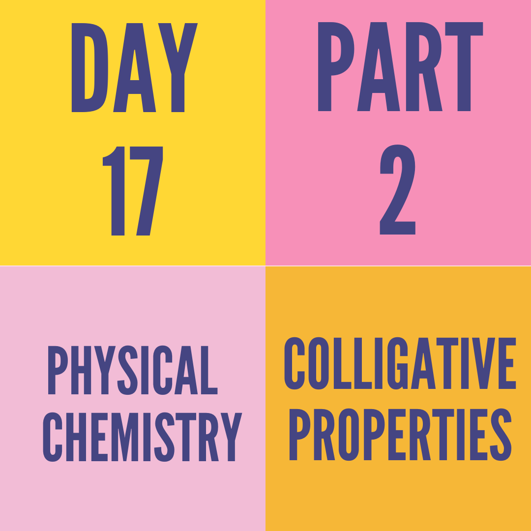 DAY-17 PART-2 COLLIGATIVE PROPERTIES