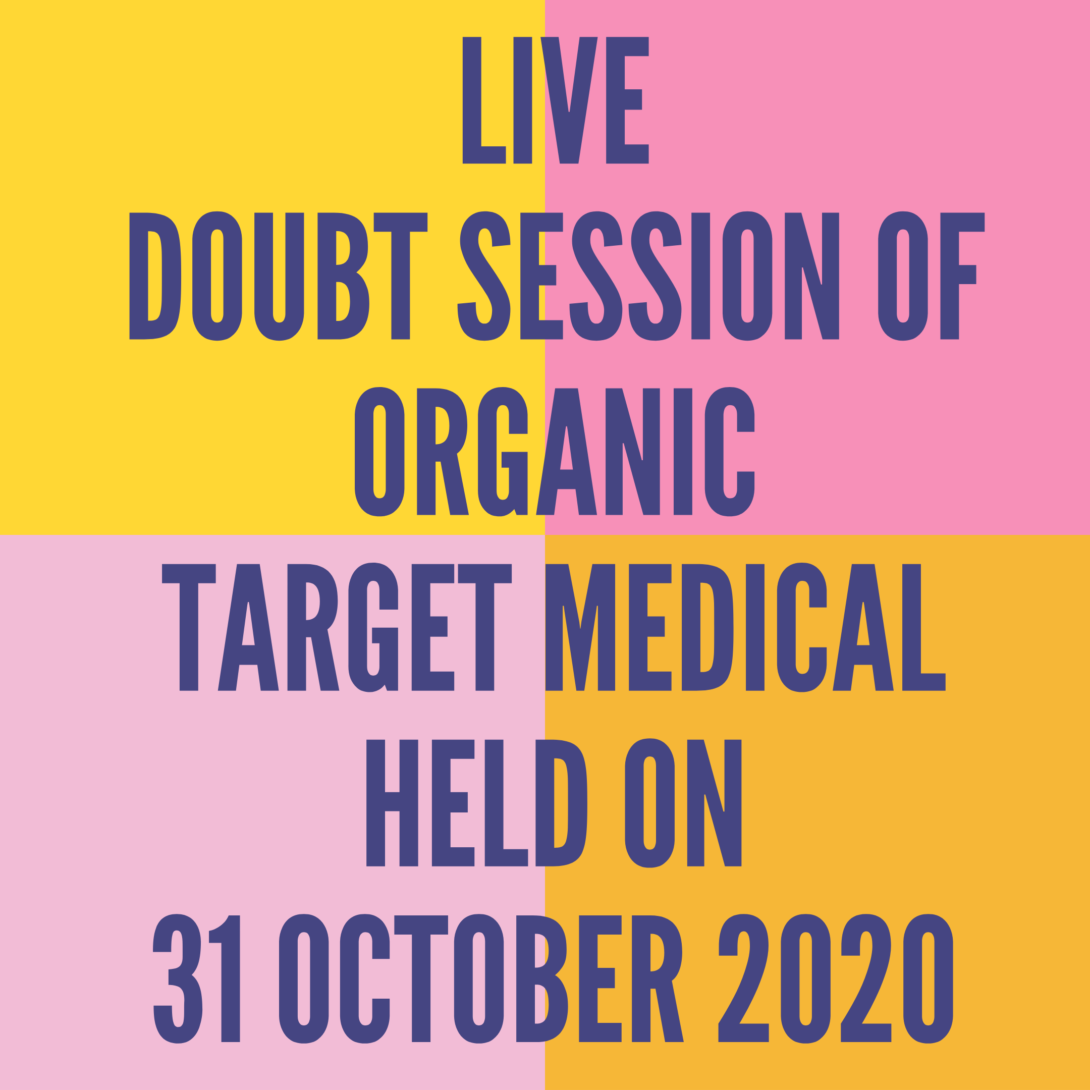 LIVE DOUBT SESSION OF ORGANIC  TARGET MEDICAL HELD ON 31 OCTOBER 2020