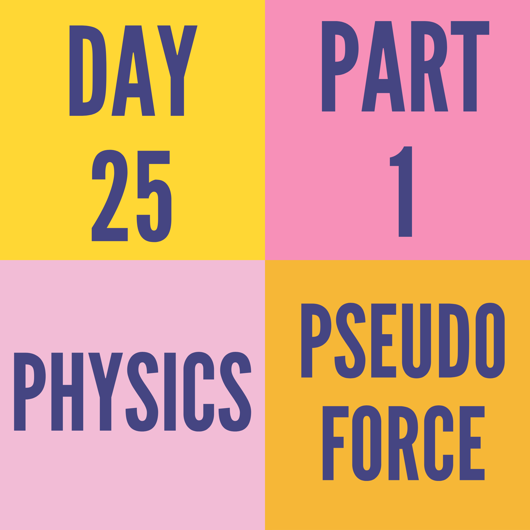 DAY-25 PART-1 PSEUDO FORCE