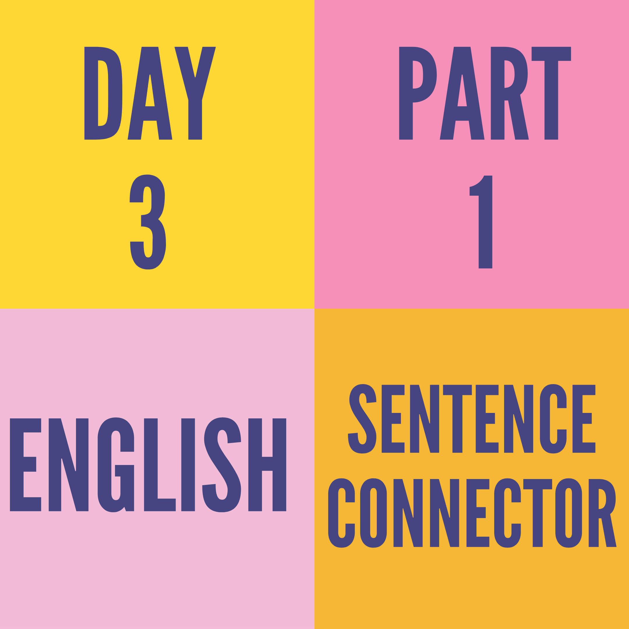 DAY-3 PART-1 SENTENCE CONNECTOR