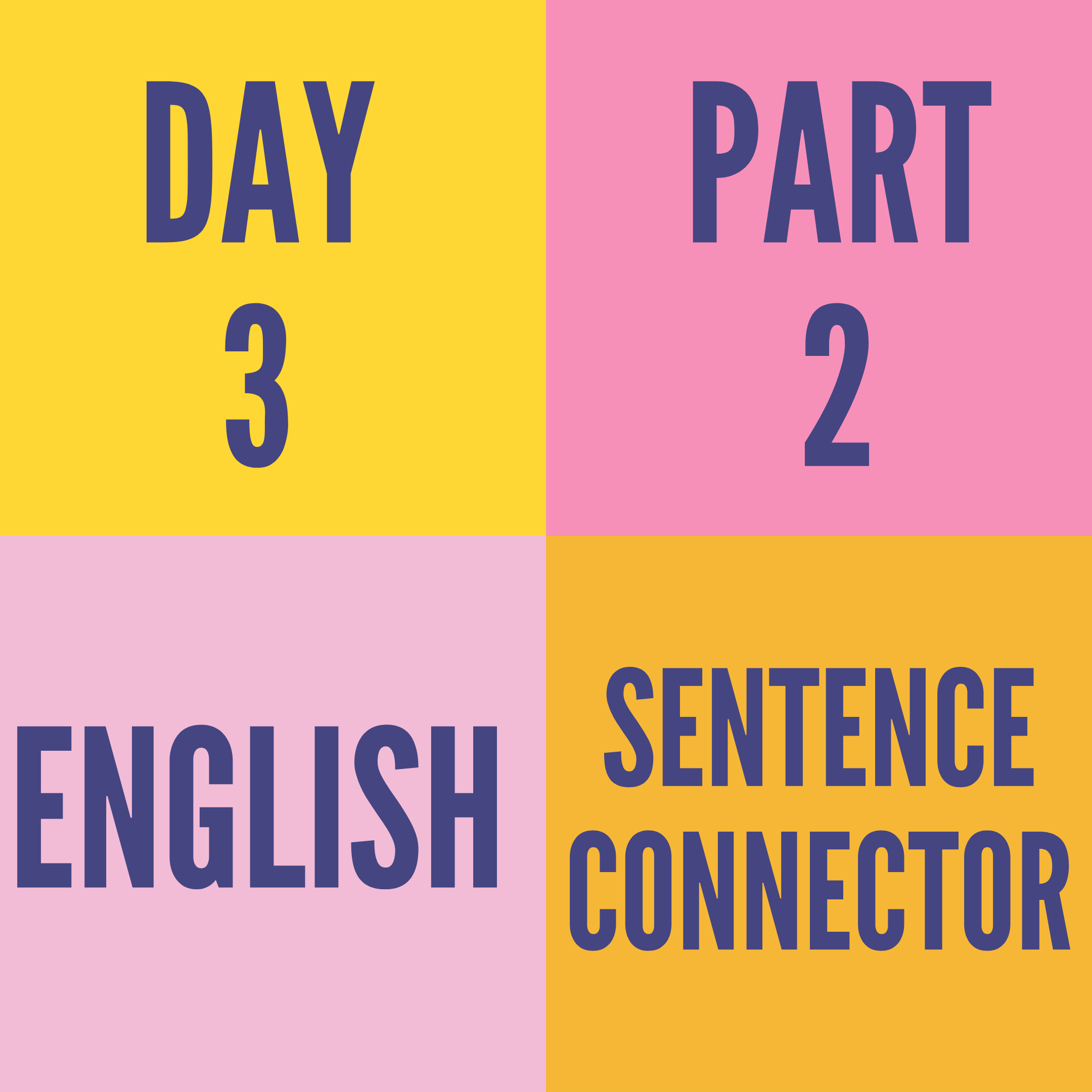 DAY-3 PART-2 SENTENCE CONNECTOR