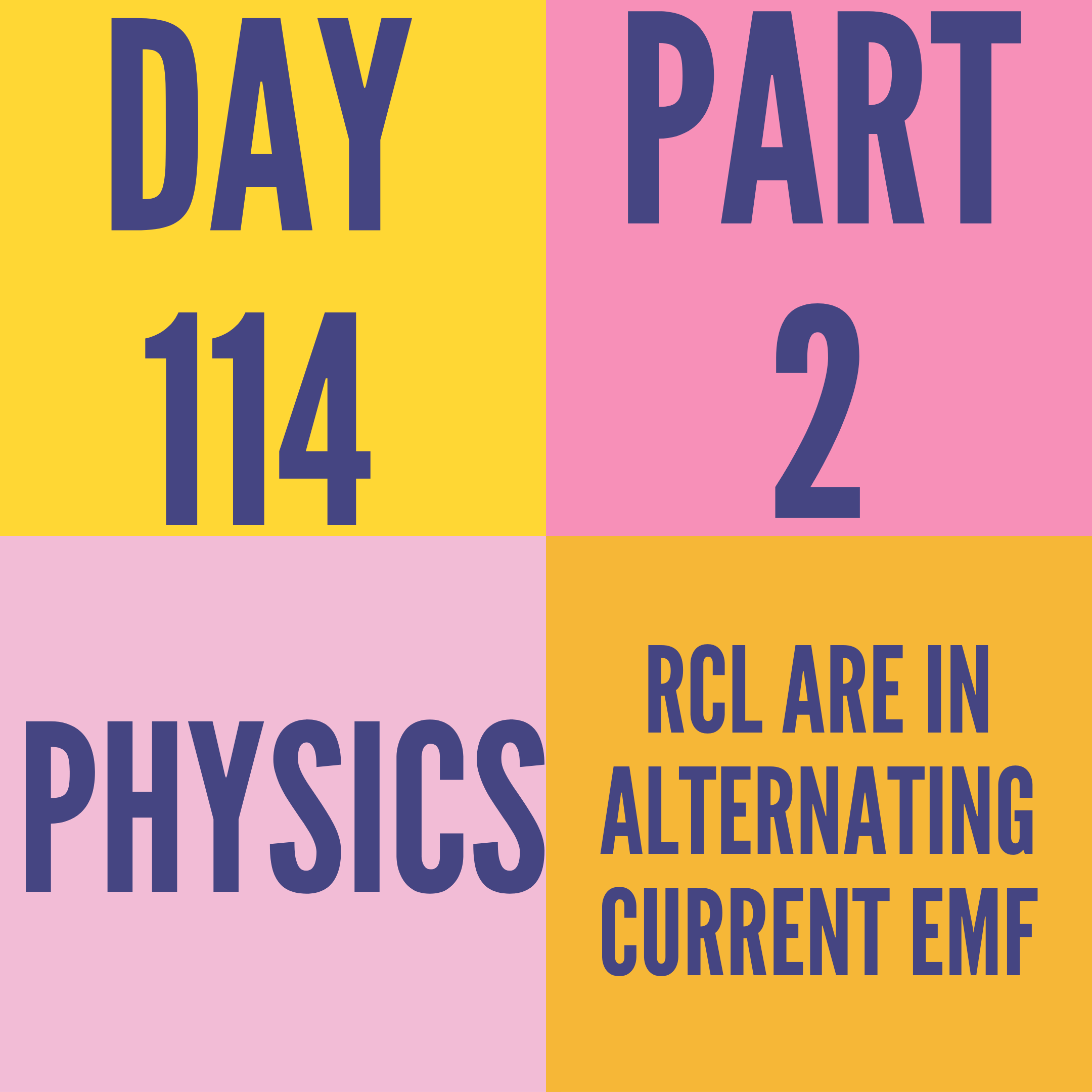 DAY-114 PART-2 RCL ARE IN ALTERNATING CURRENT EMF