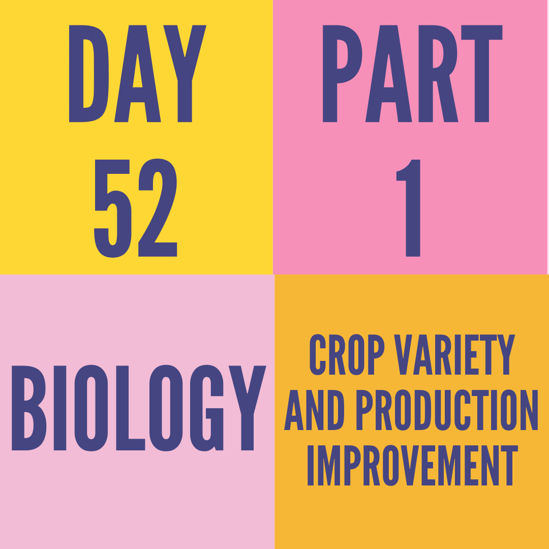 DAY-52 PART-1 CROP VARIETY AND PRODUCTION IMPROVEMENT