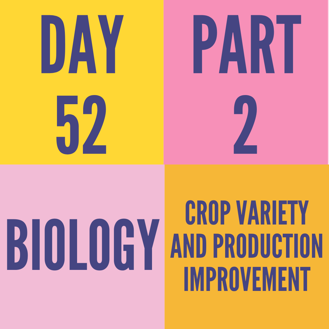 DAY-52 PART-2 CROP VARIETY AND PRODUCTION IMPROVEMENT