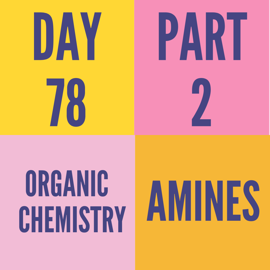 DAY-78 PART-2 AMINES