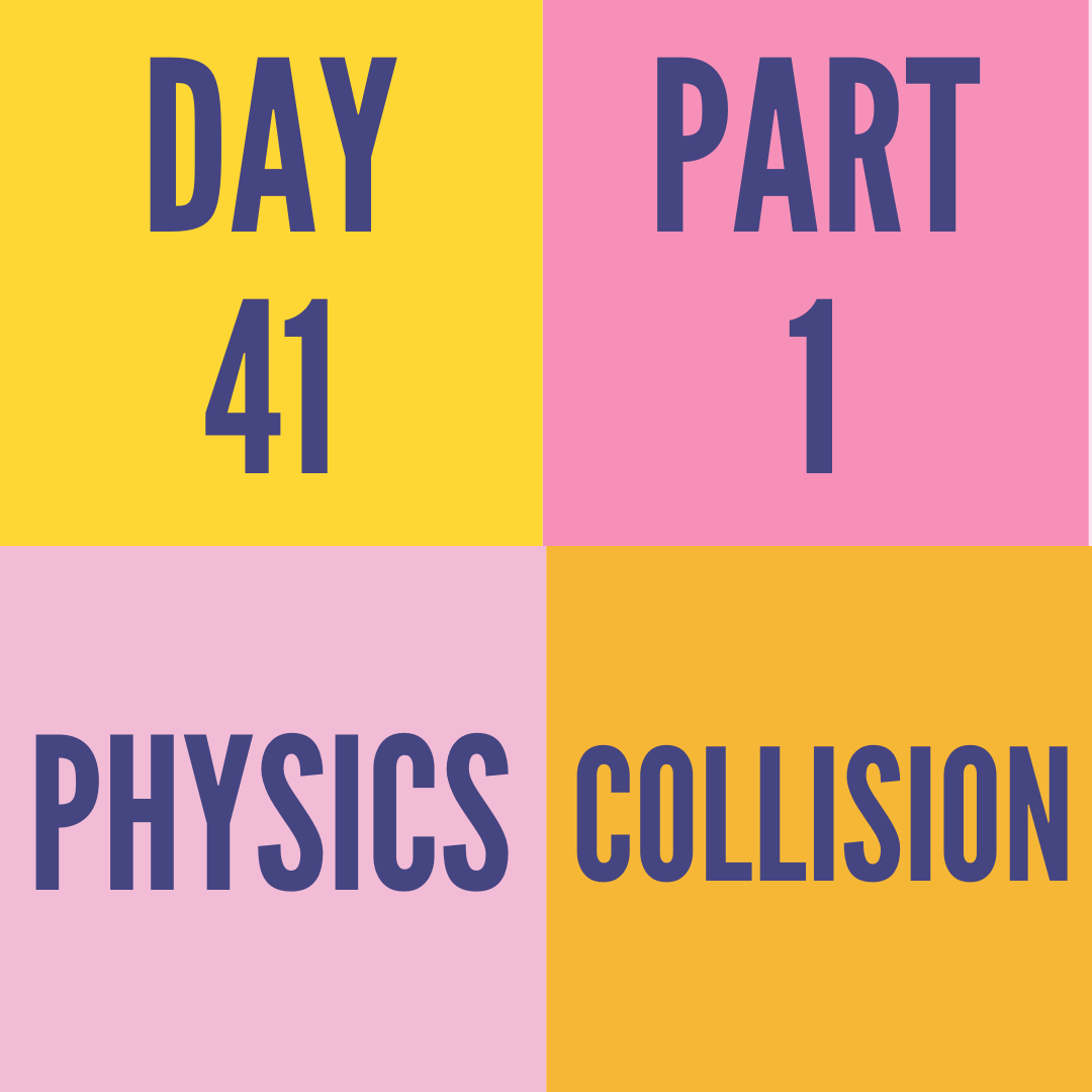 DAY-41 PART-1 COLLISION