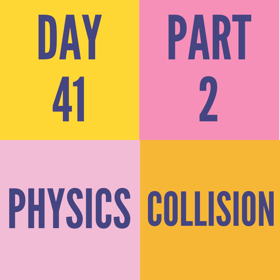 DAY-41 PART-2 COLLISION