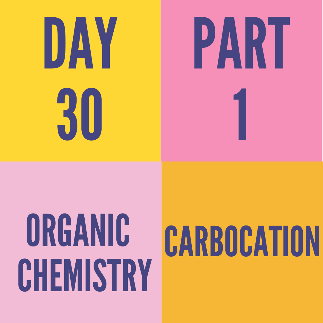 DAY-30 PART-1 CARBOCATION