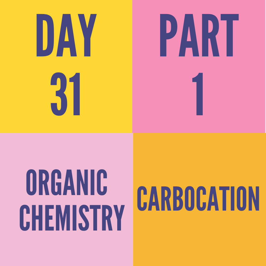 DAY-31 PART-1 CARBOCATION