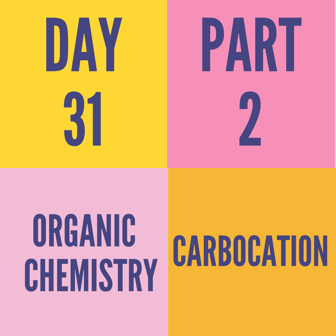 DAY-31 PART-2 CARBOCATION