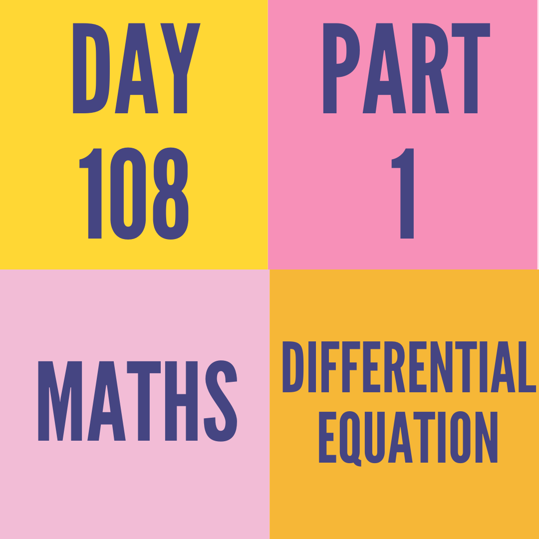 DAY-108 PART-1 DIFFERENTIAL EQUATION