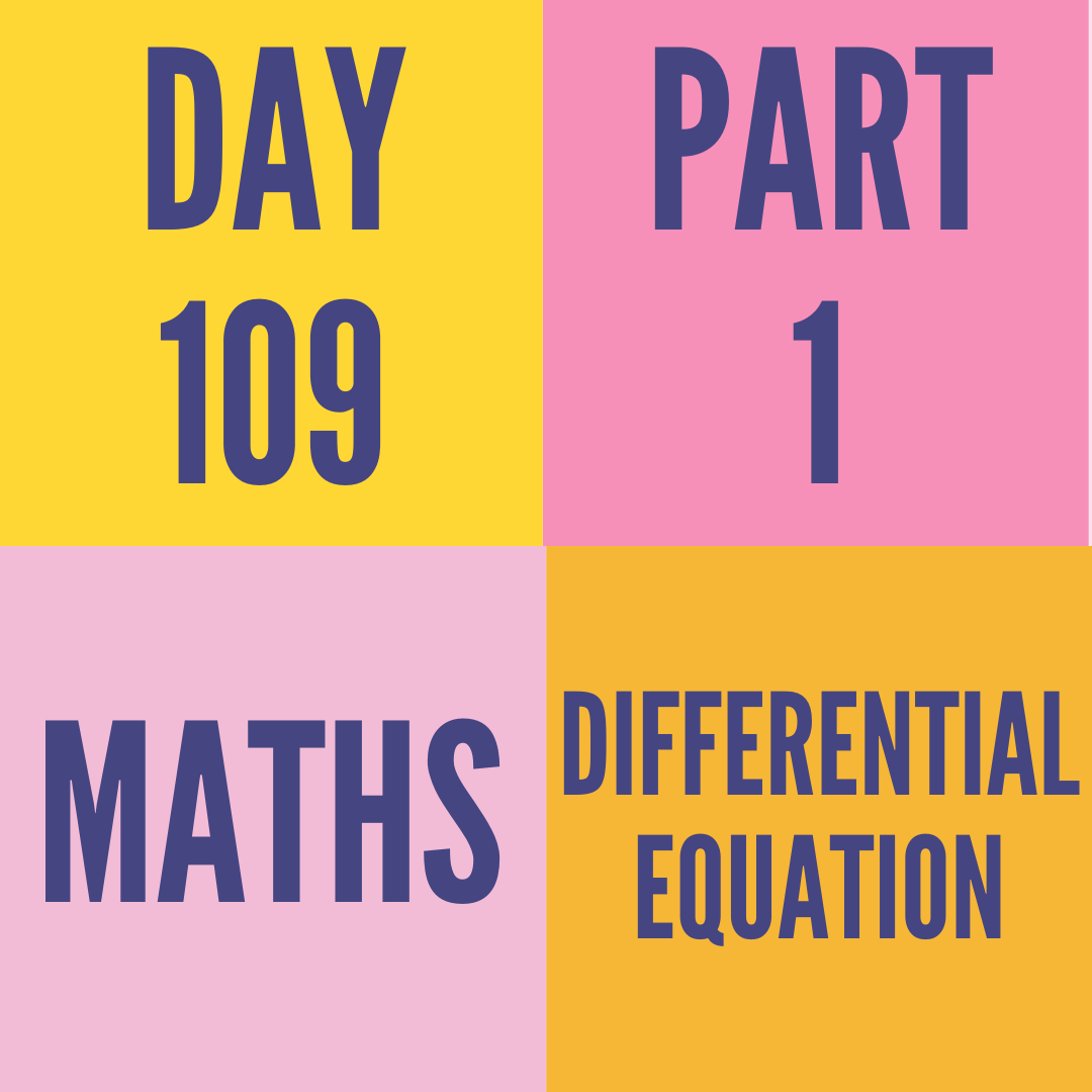 DAY-109 PART-1 DIFFERENTIAL EQUATION
