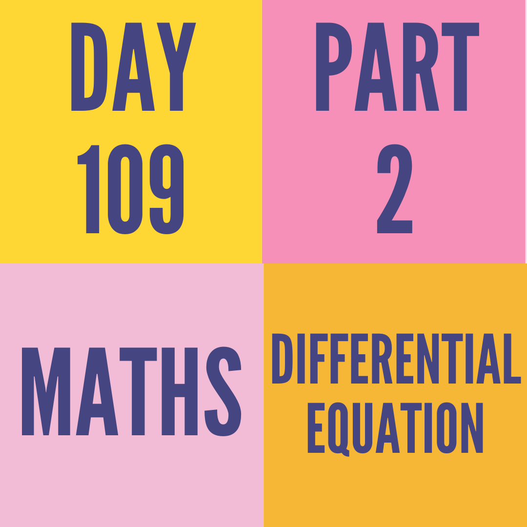 DAY-109 PART-2 DIFFERENTIAL EQUATION