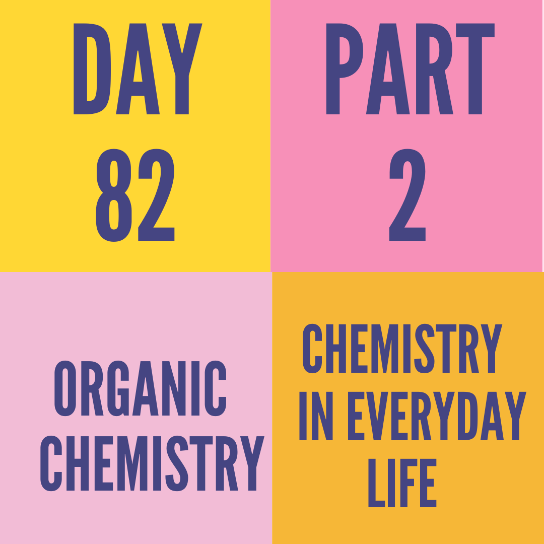 DAY-82 PART-2  CHEMISTRY IN EVERYDAY LIFE