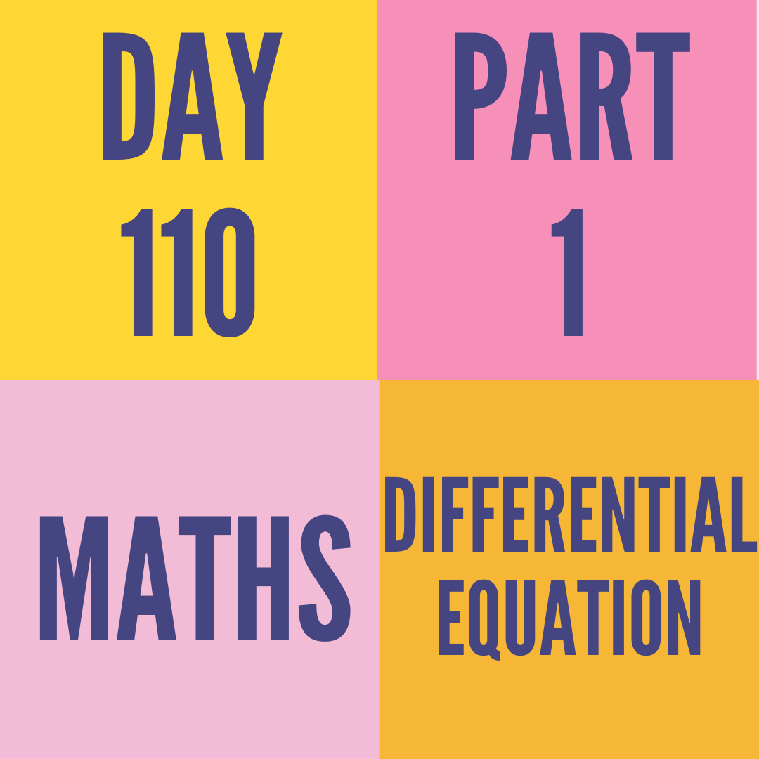 DAY-110 PART-1 DIFFERENTIAL EQUATION