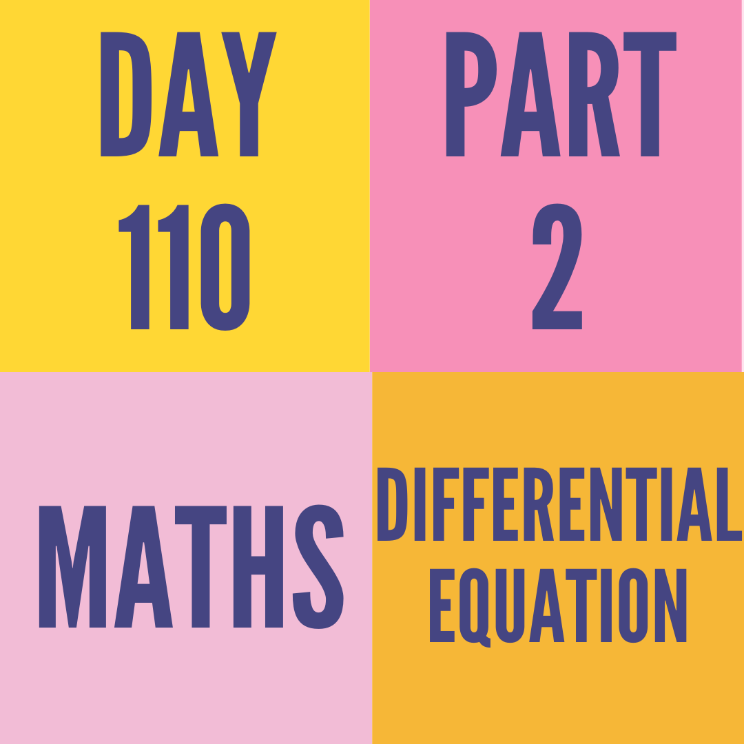 DAY-110 PART-2 DIFFERENTIAL EQUATION