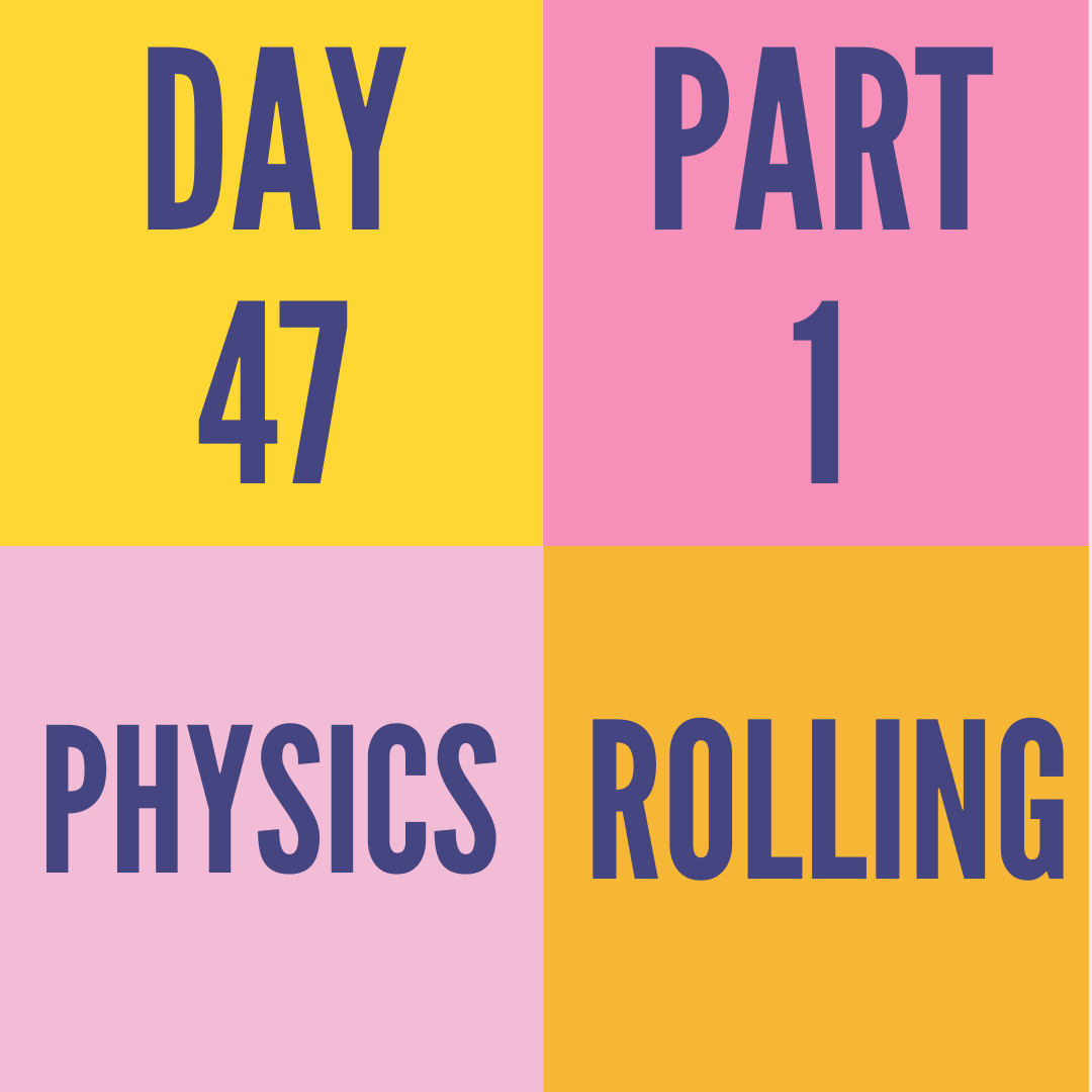 DAY-47 PART-1 ROLLING