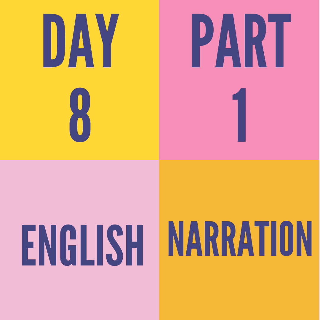 DAY-8 PART-1 NARRATION