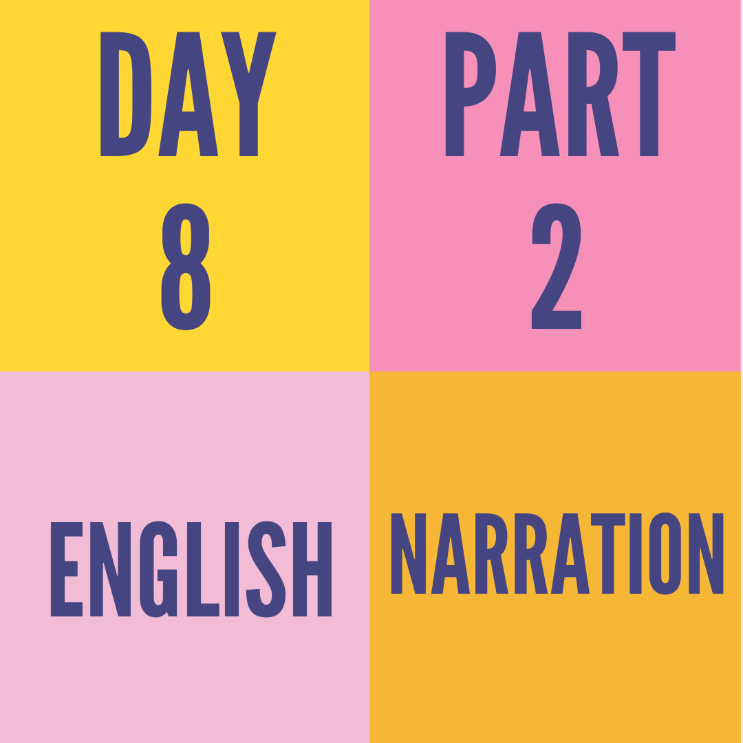 DAY-8 PART-2 NARRATION