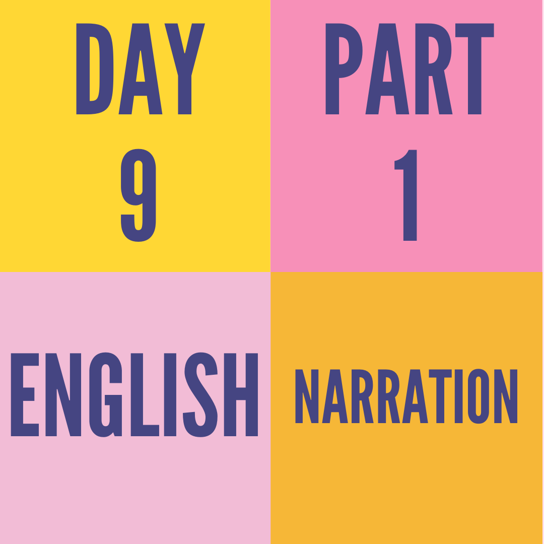 DAY-9 PART-1 NARRATION