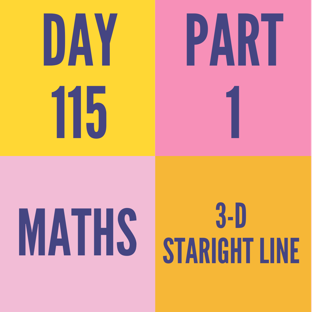 DAY-115 PART-1  3-D STARIGHT LINE
