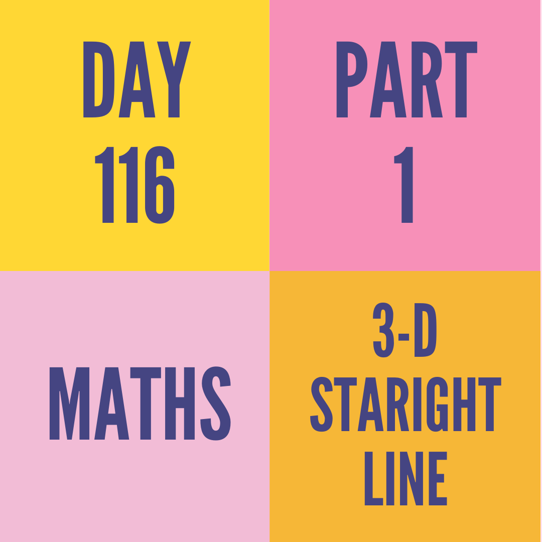 DAY-116 PART-1  3-D STARIGHT LINE