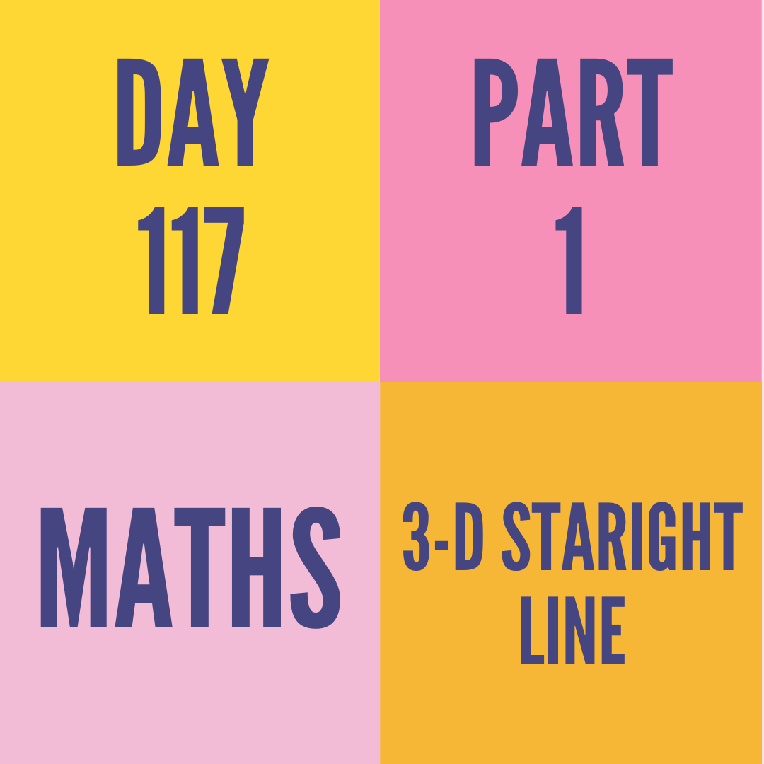 DAY-117 PART-1  3-D STARIGHT LINE