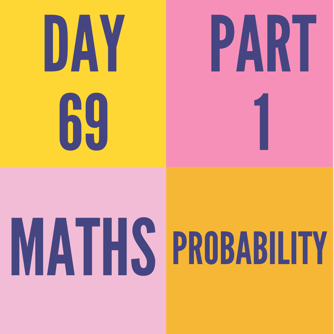 DAY-69 PART-1 PROBABILITY