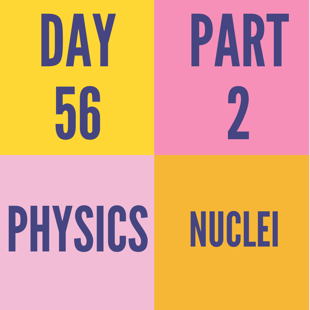 DAY-56 PART-2 NUCLEI