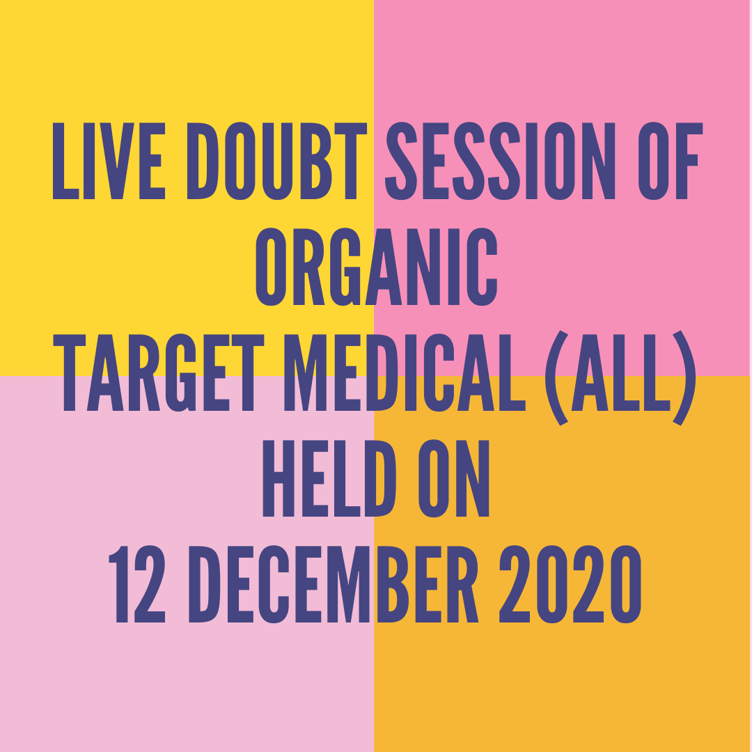 LIVE DOUBT SESSION OF ORGANIC  TARGET MEDICAL (ALL) HELD ON 12 DECEMBER 2020
