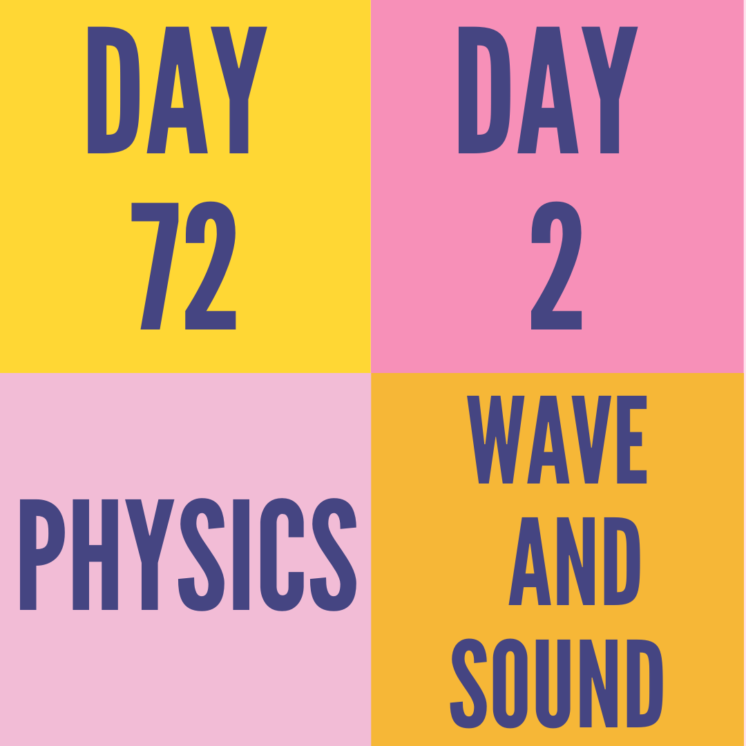 DAY-72 PART-2 WAVE AND SOUND