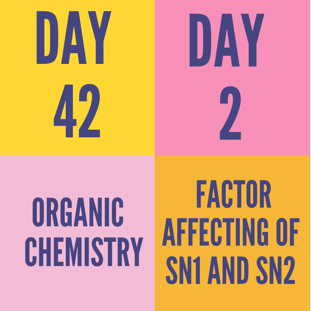 DAY-42 PART-2 FACTOR AFFECTING OF SN1 AND SN2