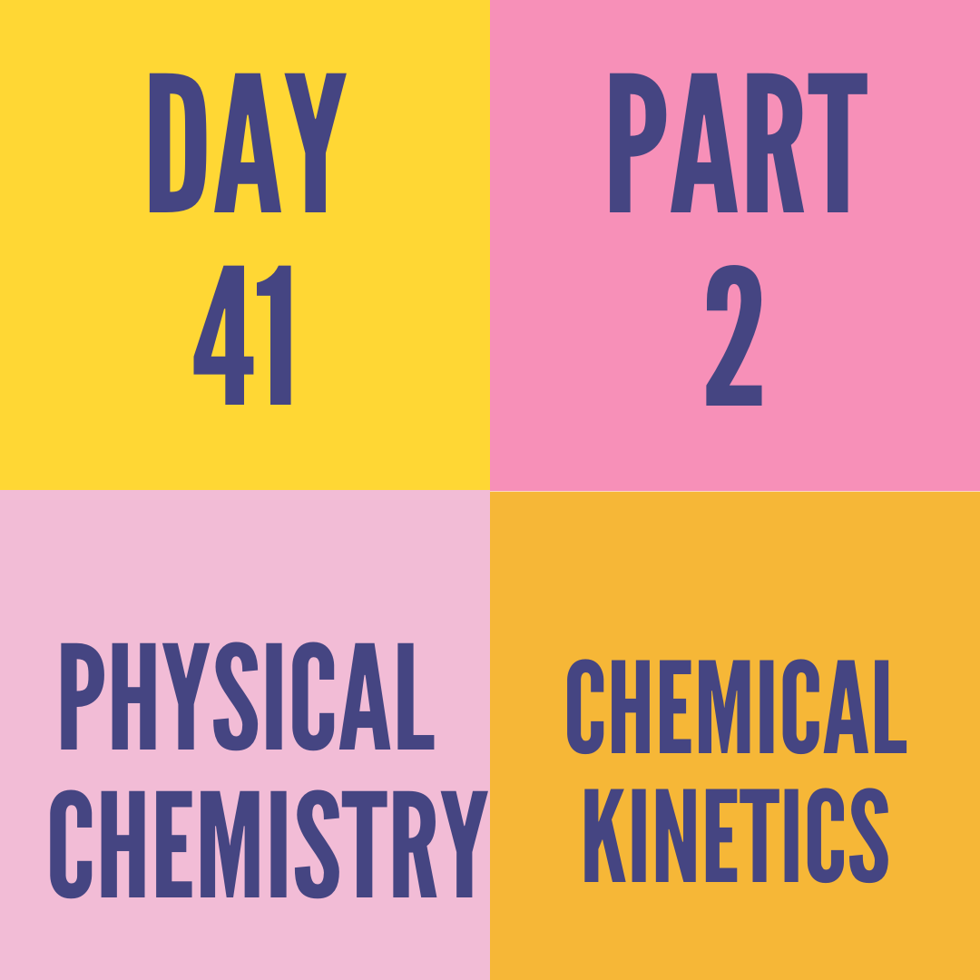 DAY-41 PART-2 CHEMICAL KINETICS