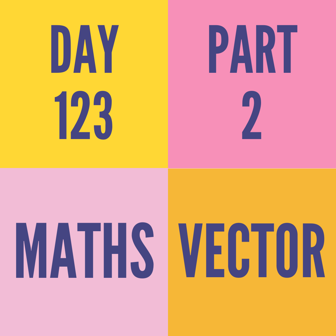DAY-123 PART-2  VECTOR