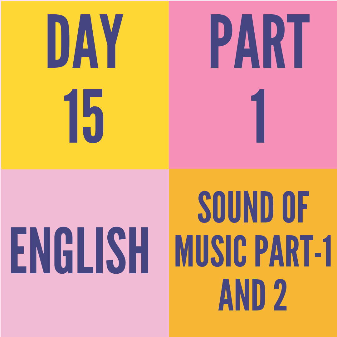 DAY-15 PART-1 SOUND OF MUSIC PART-1 AND 2
