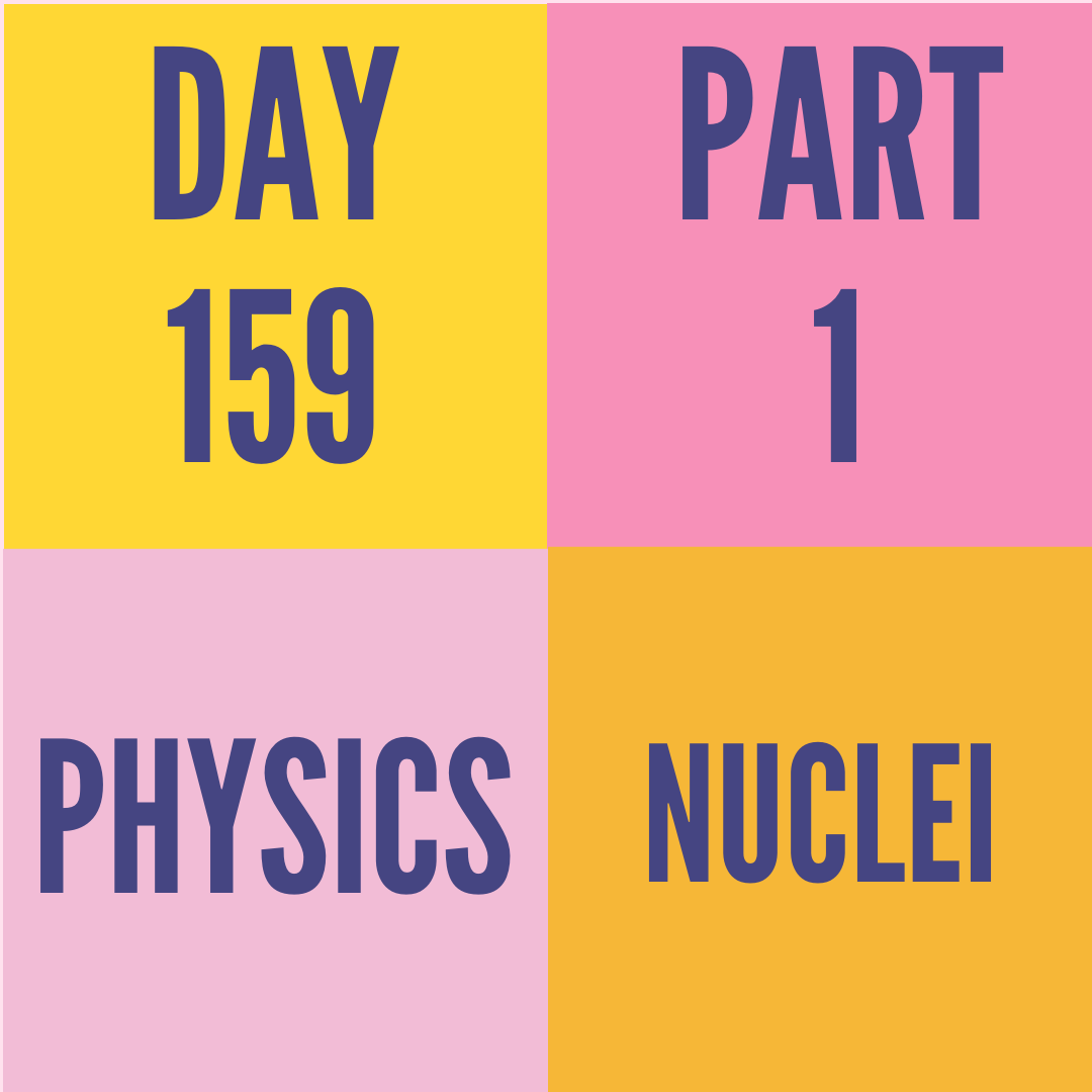 DAY-159 PART-1 NUCLEI