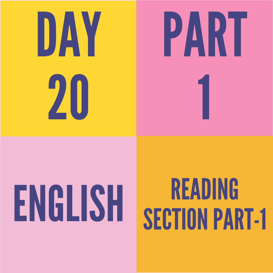 DAY-20 PART-1 READING SECTION PART-1