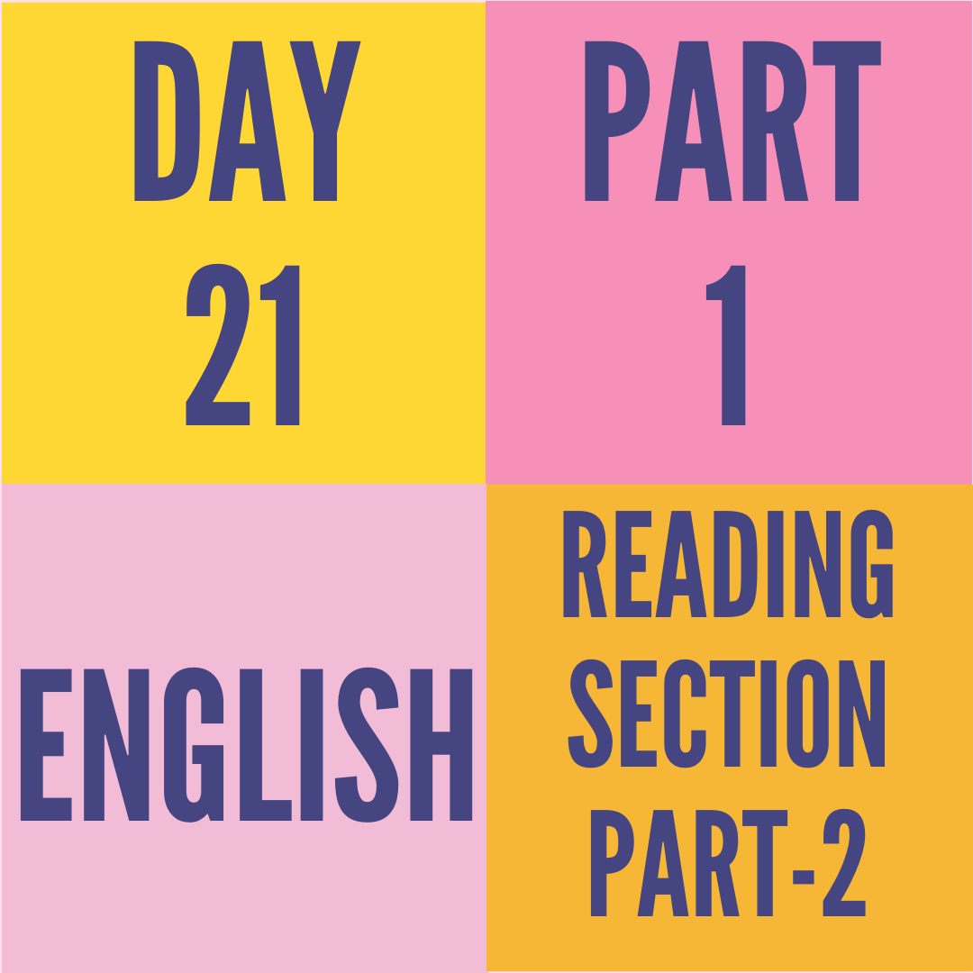 DAY-21 PART-1 READING SECTION PART-2