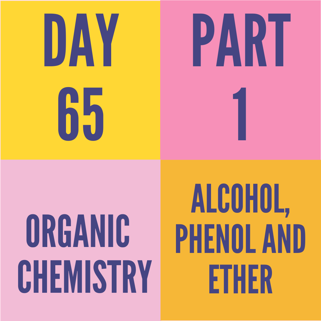 DAY-65 PART-1 ALCOHOL,PHENOL AND ETHER