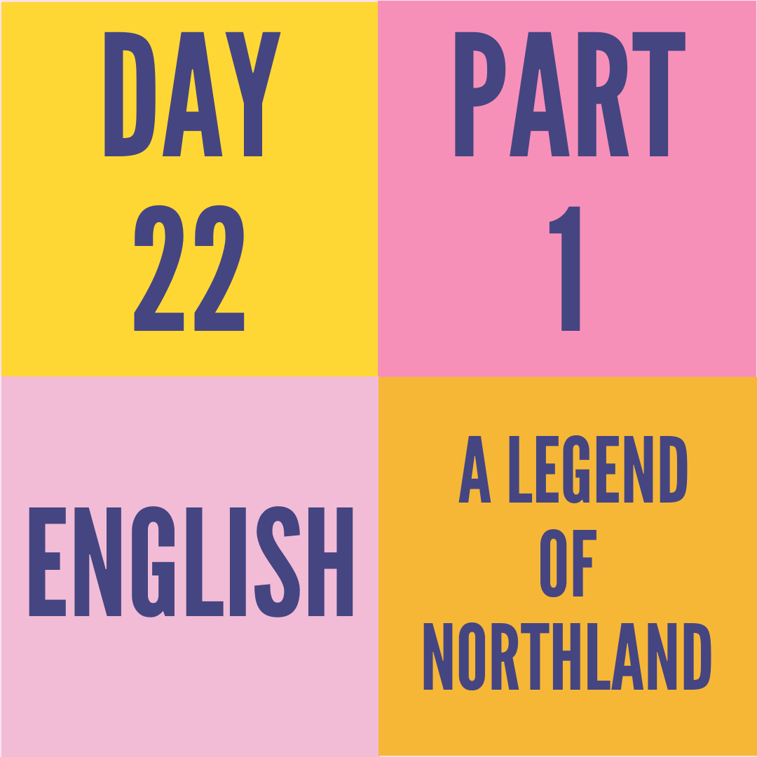 DAY-22 PART-1 A LEGEND OF NORTHLAND