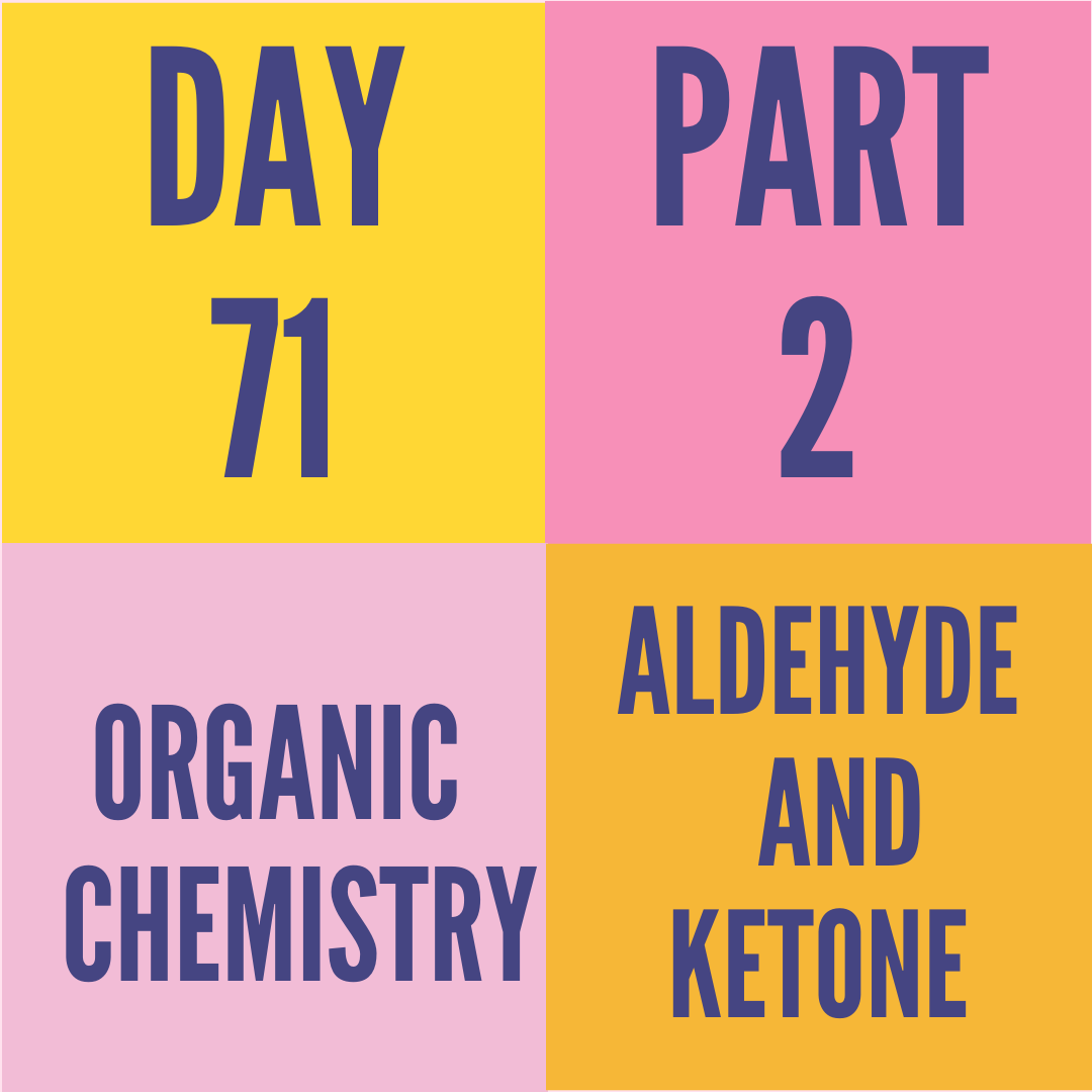 DAY-71 PART-2 ALDEHYDE AND KETONE