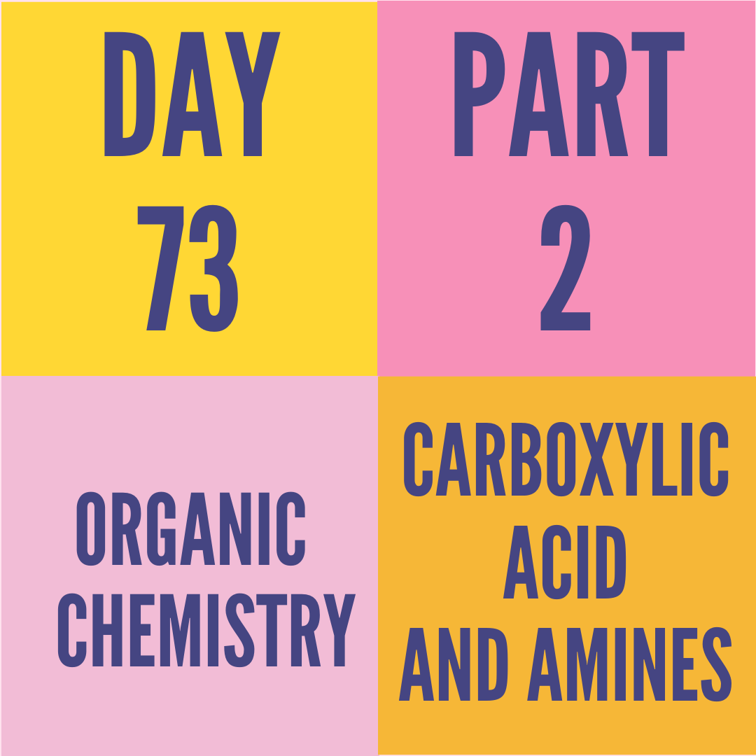 DAY-73 PART-2 CARBOXYLIC ACID AND AMINES