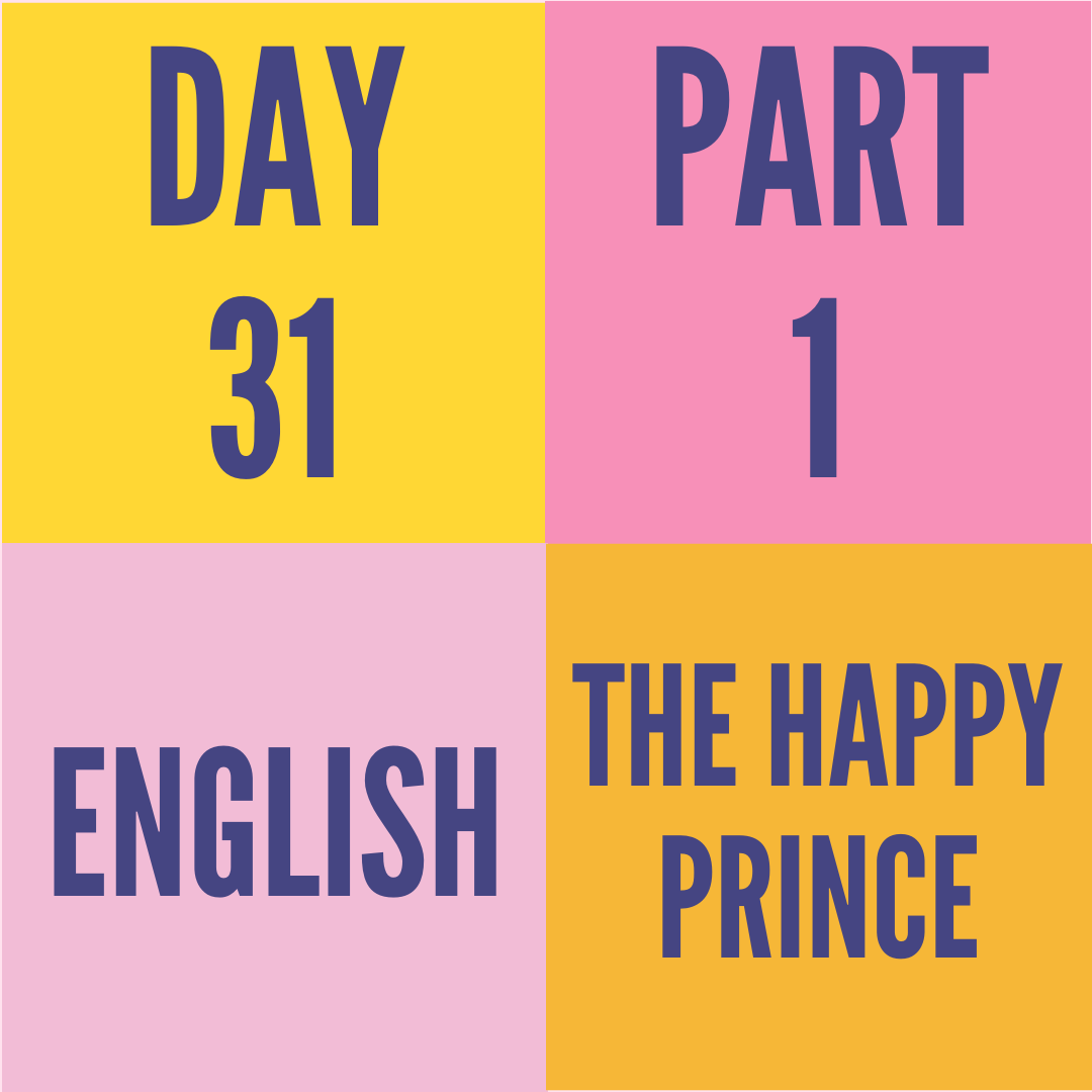 DAY-31 PART-1 THE HAPPY PRINCE