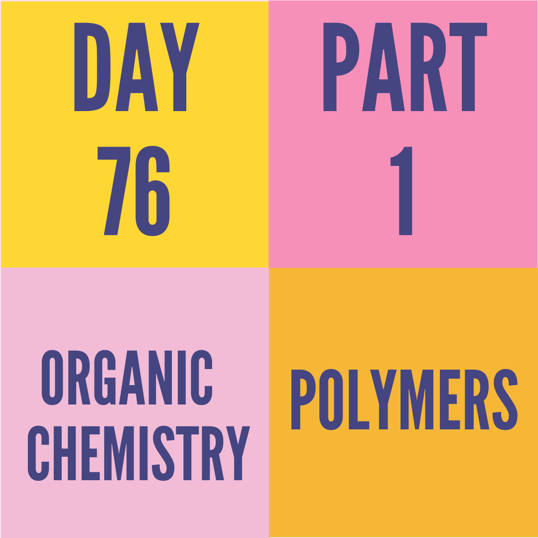 DAY-76 PART-1 POLYMERS