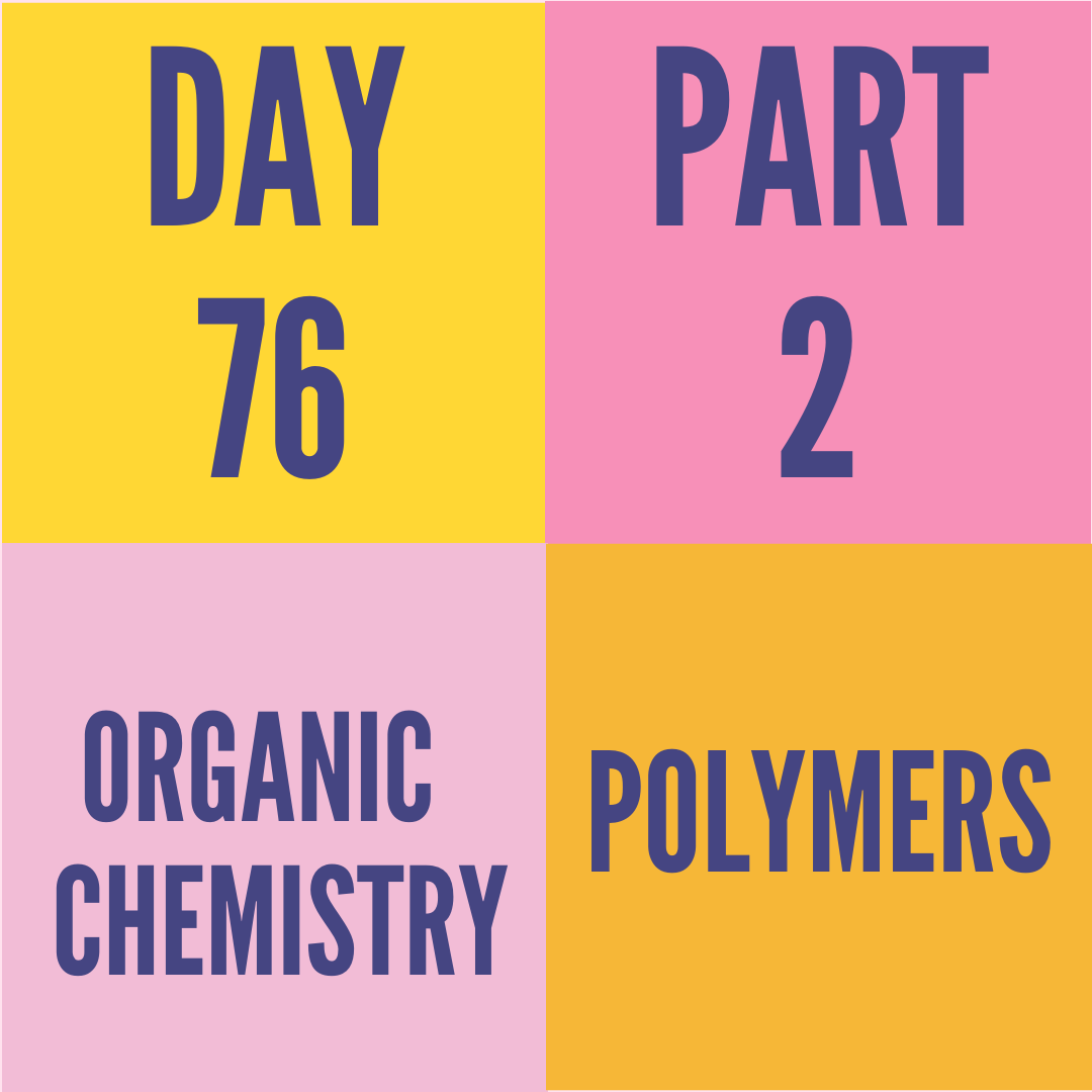 DAY-76 PART-2  POLYMERS
